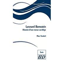 Leonard Bernstein: Histoire d'une messe sacrilège (French Edition)