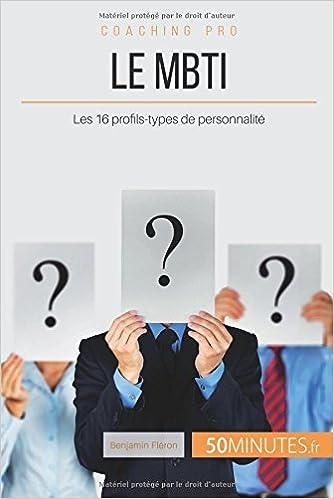 Le MBTI: Les 16 profils-types de personnalité (French Edition