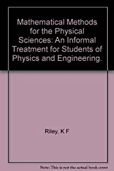 Mathematical Methods for the Physical Sciences: An Informal Treatment for Students of Physics and Engineering.