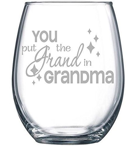 You put the Grand in Grandma stemless wine glass, 15 ()