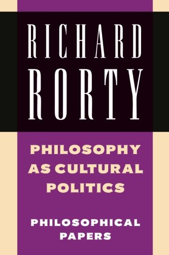 Philosophy As Cultural Politics: Philosophical Papers, Vol.4