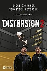 DISTORSION 2: Crimes et histoires tordues d'Internet (French Edit