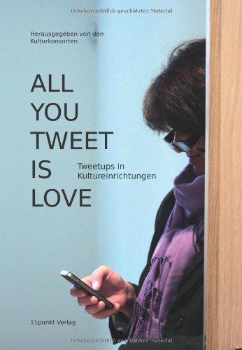 All You Tweet is Love: Tweetups in Kultureinrichtungen