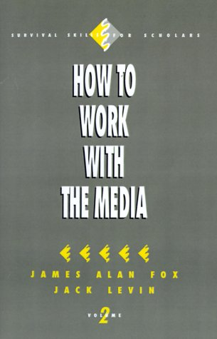 How to Work with the Media (Survival Skills for Scholars)