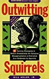 img - for Outwitting Squirrels: 101 Cunning Strategems to Reduce Dramatically the Egregious Misappropriation of Seed from Your Birdfeeder by Squirrels by Bill Adler Jr. (1988-10-02) book / textbook / text book