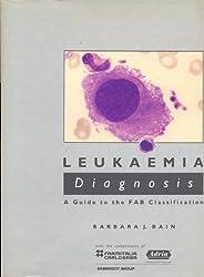 Leukaemia Diagnosis: A Guide to the Fab Classification