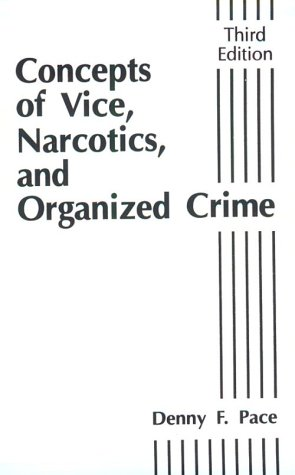 Concepts of Vice, Narcotics and Organized Crime (3rd Edition)