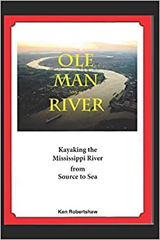 Ole man (on a) River: Kayaking the Mississippi River from Source to Sea