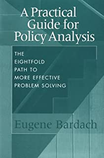 amazon com a practical guide for policy analysis the eightfold rh amazon com practical guide for policy analysis 5th edition pdf a practical guide for policy analysis free pdf