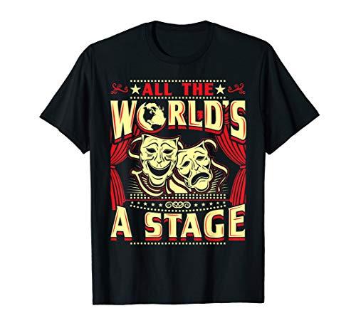 All The World's A Stage - Theatre Shirts - Theatre Gifts (Best Auditoriums In The World)