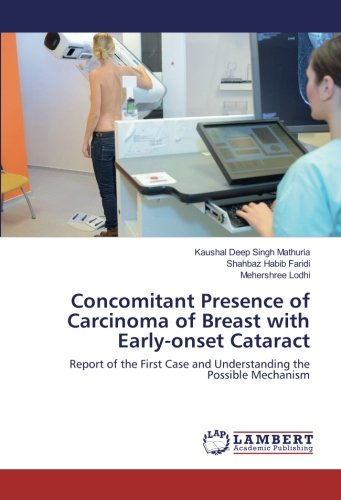 Concomitant Presence of Carcinoma of Breast with Early-onset Cataract: Report of the First Case and Understanding the Possible Mechanism