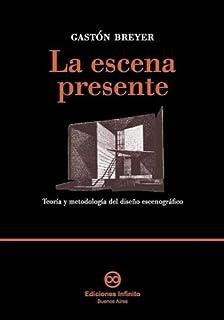 Le Escena Presente/ The Present Scene: Teoria y metodologia del diseno escenografico / Theory