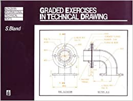 Graded Exercises in Technical Drawing (Longman International Technical Texts)