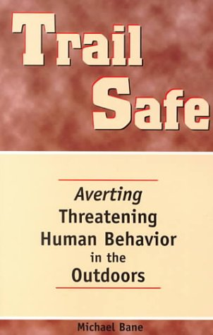 Trail Safe: Averting Threatening Human Behavior in the Outdoors (Official Guides to the Appalachian Trail)