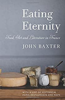 Book Cover: Eating Eternity: Food, Art and Literature in France
