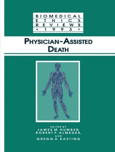 Physician-Assisted Death (Biomedical Ethics Reviews)