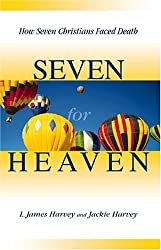 Seven for Heaven: How Seven Christians Faced Death