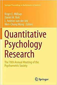 Quantitative Psychology Research: The 78th Annual Meeting of the Psychometric Society (Springer Proceedings in Mathematics & Statistics)