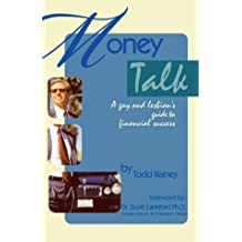 Money Talk: A Gay and Lesbian Guide to Financial Success