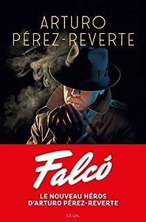 Falcó, Pérez-Reverte, Arturo