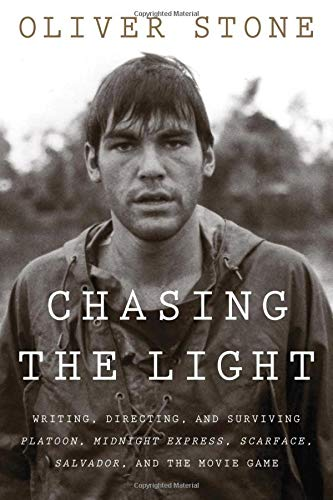 Chasing the Light: Writing, Directing, and Surviving Platoon, Midnight  Express, Scarface, Salvador, and the Movie Game | Amazon.com.br