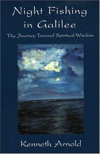 Night Fishing in Galilee: The Journey Toward Spiritual Wisdom