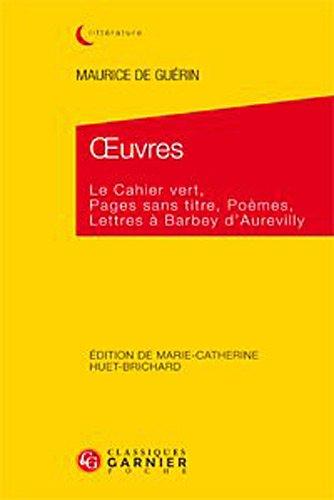 Oeuvres : Le cahier vert, Pages sans titre, Poèmes, Lettres à Barbey d'Aurervilly