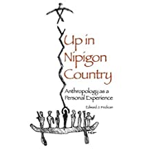 Up in Nipigon Country: Anthropology as a Personal Experience