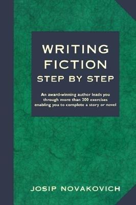 Writing Fiction Step by Step by Josip Novakovich (1998-12-24)