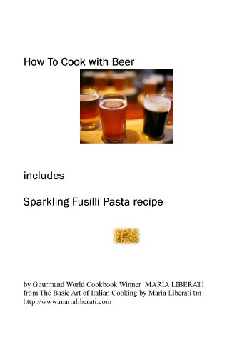 How to Cook With Beer & Fusilli Pasta Recipe ()