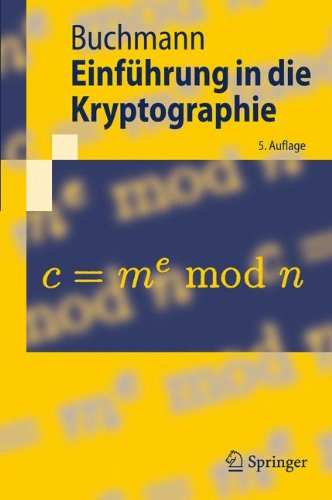 Einführung in die Kryptographie (Springer-Lehrbuch) (German Edition) Taschenbuch – 8. März 2010 Johannes Buchmann 3642111858 COM014000 COM053000