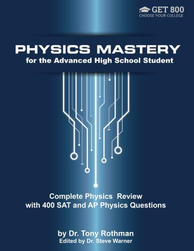 Physics Mastery for Advanced High School Students: Complete Physics Review with 400 SAT and AP Physics Questions