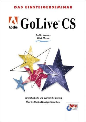 Das Einsteigerseminar Adobe GoLive CS