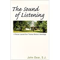 Sound of Listening: A Retreat Journal from Thomas Merton's Hermitage