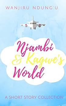 Njambi & Kagwe's World by [Ndung'u, Wanjiru]