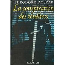 CONSPIRATION DES TENEBRES -LA