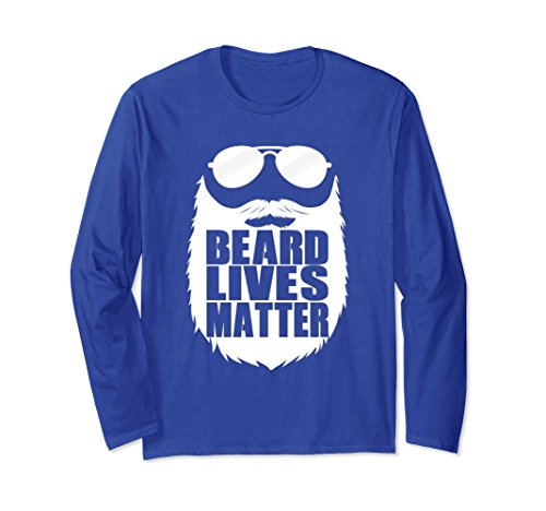 Unisex Beard Lives Matter TShirt Funny Sarcastic Beard Shirt Men XL: Royal - Sunglasses About Funny Quotes
