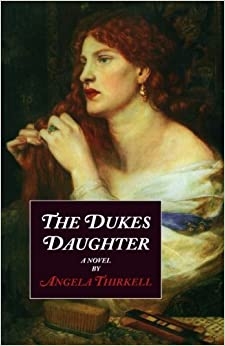 The Duke's Daughter: A Novel (Angela Thirkell Barsetshire Series)