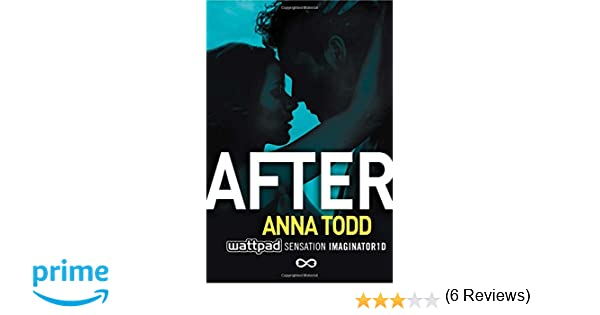 After: 1 (The After Series): Amazon.es: Anna Todd: Libros en idiomas extranjeros