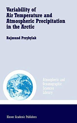 Variability of Air Temperature and Atmospheric Precipitation in the Arctic (Atmospheric and Oceanographic Sciences Library) pdf epub