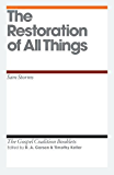 The Restoration of All Things (Gospel Coalition Booklets)