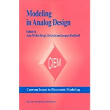 Modeling in Analog Design (Current Issues in Electronic Modeling)
