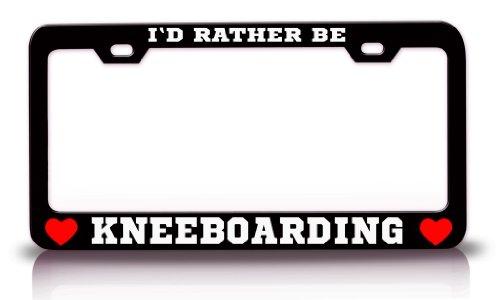 I'D RATHER BE KNEEBOARDING Sport Sports Steel License Plate Frame Black