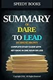 img - for Summary of Dare To Lead By Bren  Brown: Complete Study Guide With Key Ideas In One Hour or Less book / textbook / text book