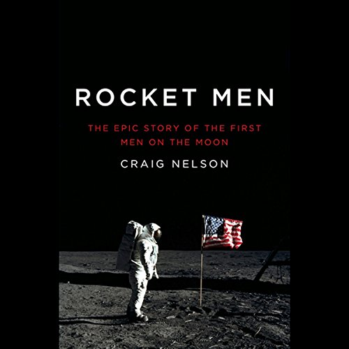 Rocket Men: The Epic Story of the First Men on the Moon by Penguin Audio