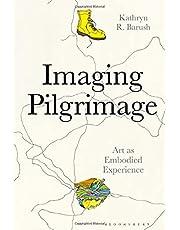 Imaging Pilgrimage: Art as Embodied Experience