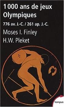 1000 Ans de Jeux Olympiques : 776 Avant Jésus-Christ/261 après Jésus-Christ par Finley