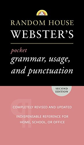 Random House Webster's Pocket Grammar, Usage, and Punctuation: Second Edition (Pocket Reference Guides)