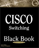 Cisco Switching Black Book, Sean Odom and Hanson Nottingham, 1932111336