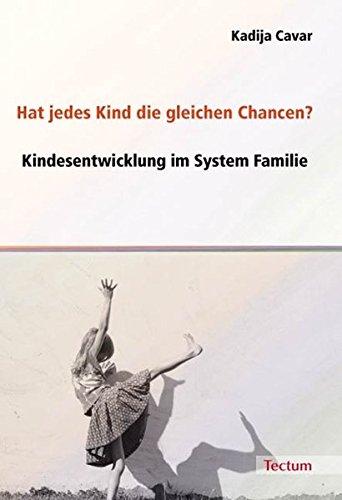 Hat jedes Kind die gleichen Chancen?: Kindesentwicklung im System Familie